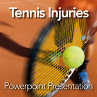 Tennis Injuries: Powerpoint Presentation/Webinar for Clients