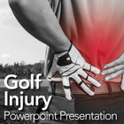 Golf Injuries: Powerpoint Presentation/Webinar for Clients