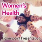 Women's Health through Active Living: Powerpoint Presentation/Webinar for Clients