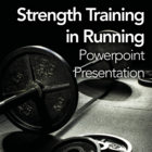 Strength Training for Running: Powerpoint Presentation/Webinar for Clients