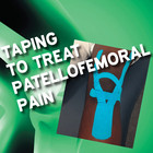 Taping to Treat Patellofemoral Pain: Does the Science Support the Hype [Article]