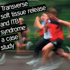 Iliotibial Band Syndrome (ITBS) and Transverse Soft Tissue Release: A Case Study [Article]
