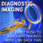 Diagnostic imaging: don't rush to associate findings with low back pain
