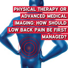 Physical therapy or advanced medical imaging: how should low back pain be first managed?