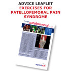 Patient Information Leaflet: Exercises and Advice for Patellofemoral Pain Syndrome [Printable leaflet]