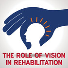 The Role of Vision in Rehabilitation [Article]