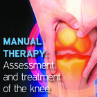 Manual Therapy Student Handbook: Assessment and Treatment of the Knee - Part 6 [Article]