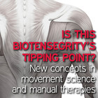 Biotensegrity's Tipping Point - Has it Finally Arrived? New Concepts in Movement Science and Manual Therapies [Article]