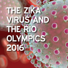 The Zika Virus and The Rio Olympics 2016 [Article]