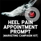 A Pain in the Heel - Content Marketing Campaign [Marketing Campaign Kit]