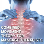Combined Movement Theory for Massage Therapists [Article]