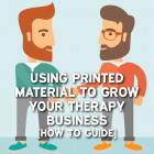 Using Printed Material to Grow your Therapy Business [How to Guide]