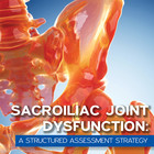 Sacroiliac Joint Dysfunction (SIJ): A Structured Assessment Strategy [Article]