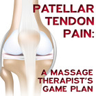 Patellar Tendon Pain: A Massage Therapist's Game Plan [Article]
