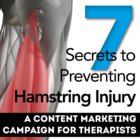 7 Secrets to Preventing Hamstring Strains: A Content Marketing Kit for Therapists [Premium/Full Site Subscription]