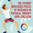 The 10 Most Discussed Pieces of Research in Physical Therapy: Apr-Jun 2018 [Infographic]