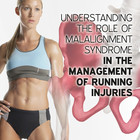 Understanding the Role of Malalignment Syndrome in the Management of Running Injuries [Article]