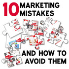 The 10 Biggest Marketing Mistakes and How to Avoid Them [Article]