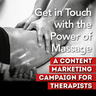 The Power of Massage: A Content Marketing Campaign for Therapists [Premium/Full Site Subscription]