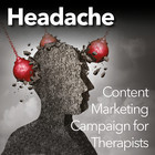 Headache Strategies Content Marketing Campaign for Therapists [Premium/Full Site Subscription]