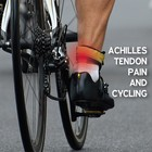 Patient Information Leaflet: Achilles Tendon Pain and Cycling [Printable leaflet]