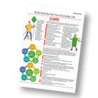 Patient Information Leaflet: Build Activity Into Your Everyday Life - COPD [Printable leaflet]