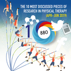 The 10 Most Discussed Pieces of Research in Physical Therapy: Apr-Jun 2019 [Infographic]