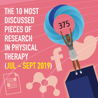 The 10 Most Discussed Pieces of Research in Physical Therapy: Jul-Sept 2019 [Infographic]