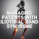 Iliotibial band syndrome (ITBS): a literature review, case study and podcast