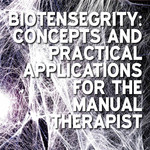 Biotensegrity Module: Concepts and Practical Applications  for the Manual Therapist