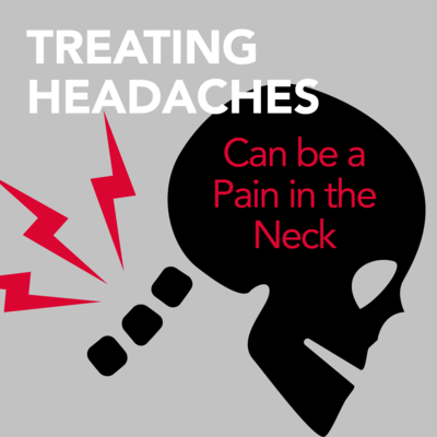 Treating Headaches Can be a Pain in the Neck [Article]