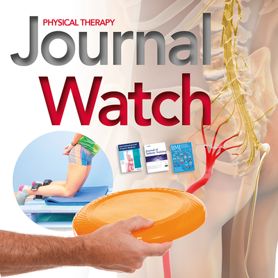Physical Therapy Journal Watch - April 2020 [Article]