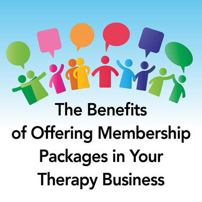 The Benefits of Offering Membership Packages in Your Therapy Business [Article]
