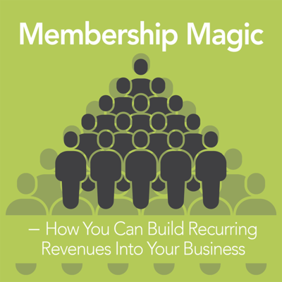 Membership Magic: How You Can Build Recurring Revenues into Your Physical Therapy Business [Article]