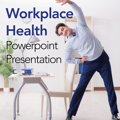 Healthier Workplaces: Powerpoint Presentation/Webinar for Clients
