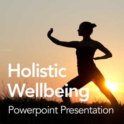 Holistic Wellbeing: Powerpoint Presentation/Webinar for Clients