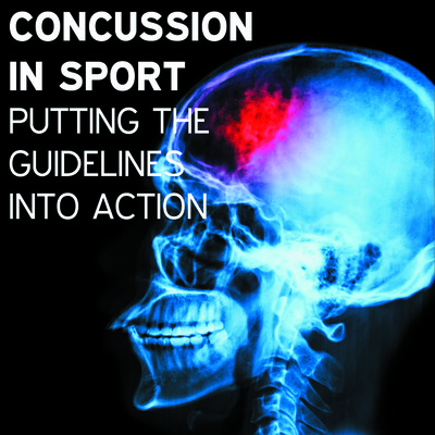 Concussion in Sport: Putting the Guidelines into Action [Article]