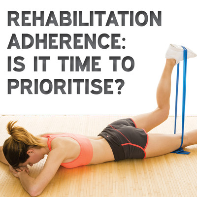 Rehabilitation adherence: is it time to prioritise?