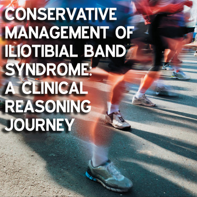 Conservative Management of Iliotibial Band Syndrome (ITBS): A Clinical Reasoning Journey [Article]