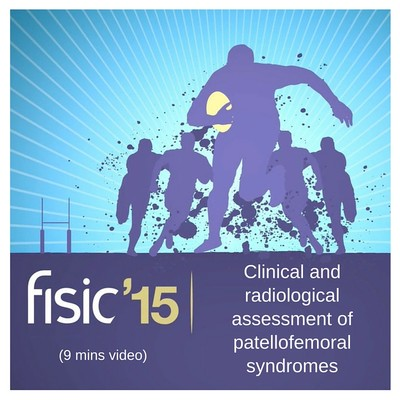Clinical and Radiological Assessment of Patellofemoral Syndromes - Fisic Conference Presentation 2015 (9 mins) [Video]