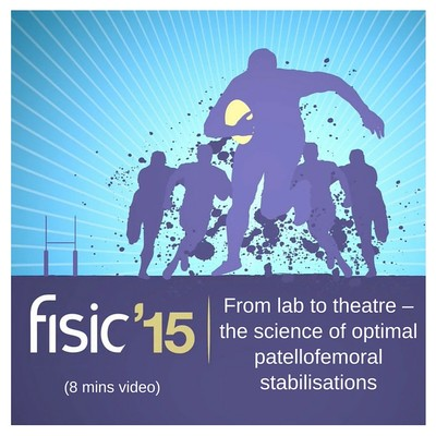 From Lab to Theatre: The Science of Optimal Patellofemoral Stabilisations - Fisic Conference Presentation 2015 (8 mins) [Video]