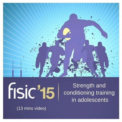 Strength and conditioning training in adolescents - Fisic Conference Presentation 2015 (13 mins)