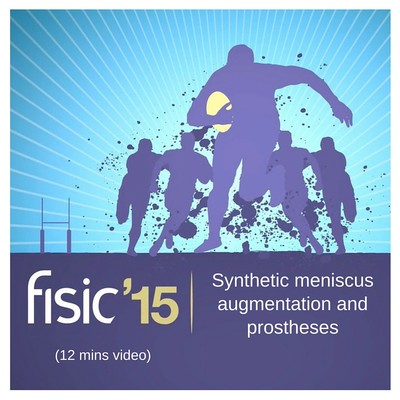 Synthetic meniscus augmentation and prostheses - Fisic Conference Presentation 2015 (12 mins)