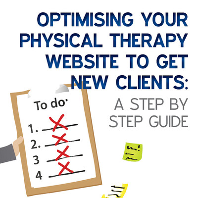 Optimising Your Physical Therapy Website to Generate New Leads and Get New Clients