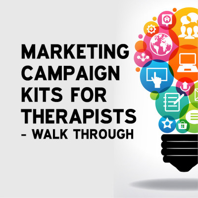 Marketing Campaign Kits for Therapists - Video Walk Through [Video]