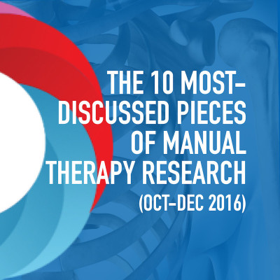 The 10 Most Discussed Pieces of Research in Manual Therapy: Oct-Dec 2016 [Infographic]
