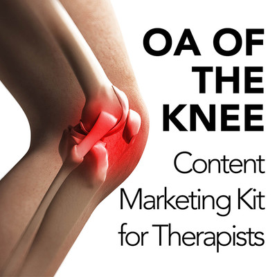 A Content Marketing Strategy for Increasing Referrals and Appointments from Patients with Osteoarthritis [Content Marketing Kit]