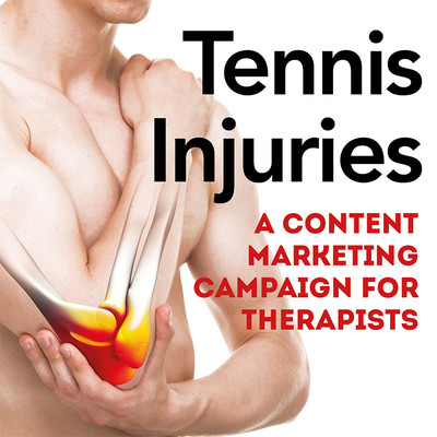 Tennis Injuries: A Content Marketing Campaign for Therapists