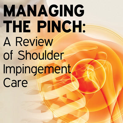 Managing the Pinch: A Review of Shoulder Impingement Care [Article]