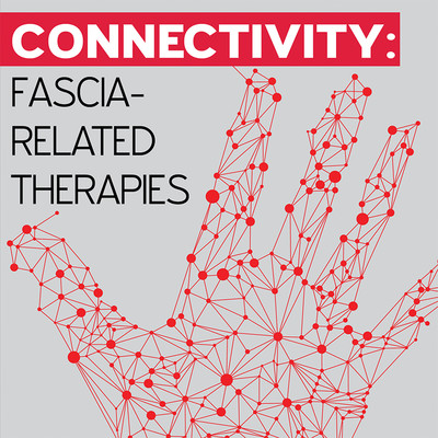 Connectivity: Fascia-Related Therapies [Article]